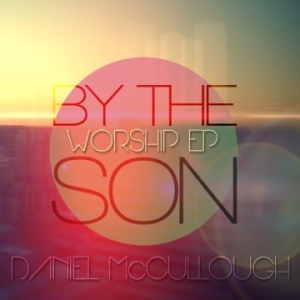 Daniel McCullough - By The Son