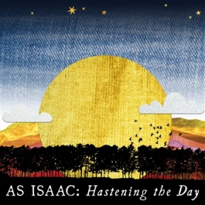As Isaac - Hastening The Day