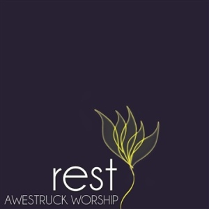 Awestruck Worship - Rest