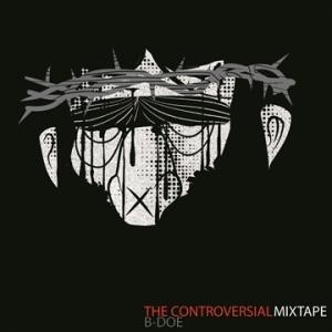 B-doe - The Controversial Mixtape
