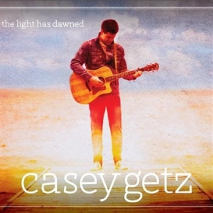 Casey Getz - The Light Has Dawned