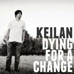 Keilan - Dying For A Change