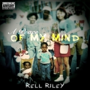 Rell Riley - A Peace of My Mind
