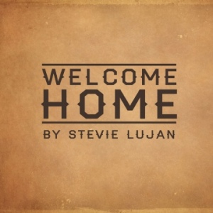 Stevie Lujan - Welcome Home