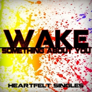 Wake - Something About You